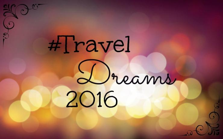 #traveldreams2016