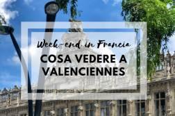 Cosa vedere a Valenciennes