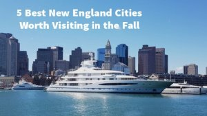 5 Best New England Cities Worth Visiting in the Fall 2021