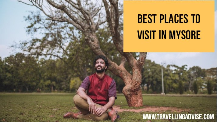 Best Places To Visit in Mysore with Friends & Family