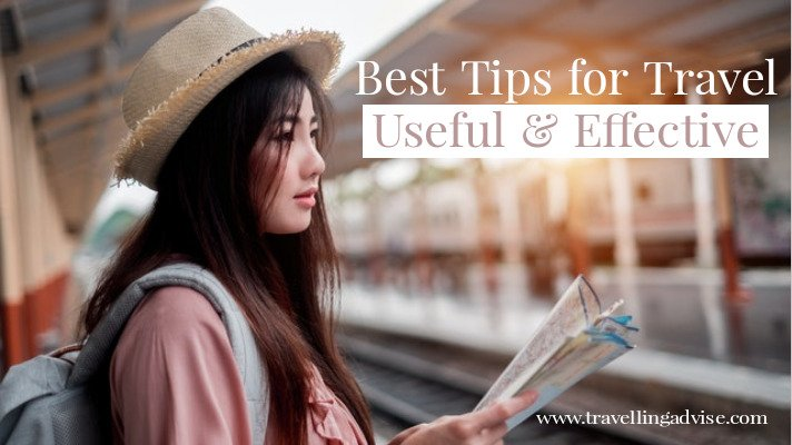 Best Tips for Travel: Useful and Effective Travel Tips & Tricks