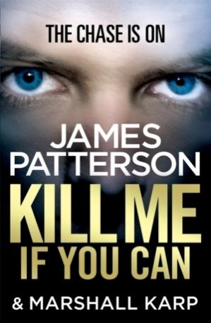 Kill me if you can book cover by James Patterson and Marshall Karp