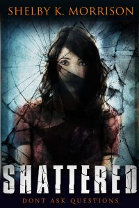 Shattered-by-Shelby-K.-Morrison-Book, Shelby K. Morrison