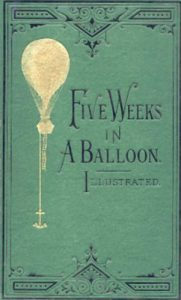 Five Weeks in a Balloon by Jules Verne, author, novelist, writer, book, fiction, travel, adventure, Africa