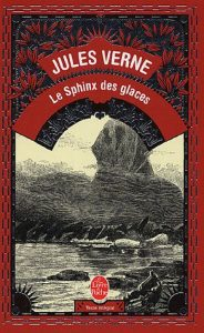 An Antarctic Mystery by Jule sVerne, La Sphinx des glaces, author, novelist, book, writer, french, english