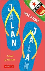 Jalan Jalan: A Novel of Indonesia by Mike Stoner, book released 2016