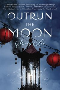 Outrun the Moon Stacey Lee book released 2016