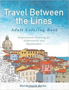 Travel Between the Lines Adult Coloring Book: Inspirational Coloring for Globetrotters and Daydreamers by Geoff and Katie Matthews book release