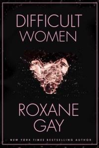 Difficult Women, New Release January 2017, books, novels