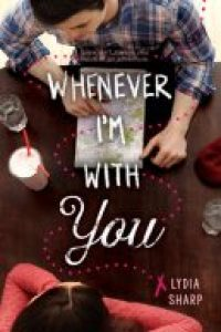 Whenever I'm With You by Lydia Sharp, January 2017 new release
