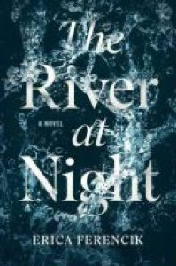 The River at Night, published in January 2017, books, novels