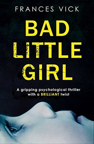 Bad Little Girl,Frances Vick, February release, new book, publishing, Travelling Book Junkie