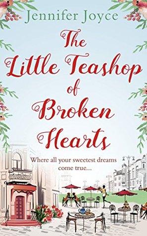 The Little Teashop of Broken Hearts, Jennifer Joyce, February release, new book, publishing, Travelling Book Junkie