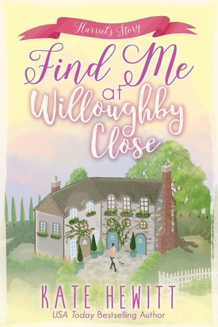 Find Me at Willoughby Close, Kate Hewitt, book, novel, fiction, writing, Travelling Book Junkie, March new release