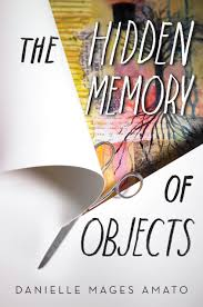 The Hidden Memory of Objects by Danielle Mages Amato, fiction, writing, book, novel, Travelling Book Junkie, March new release
