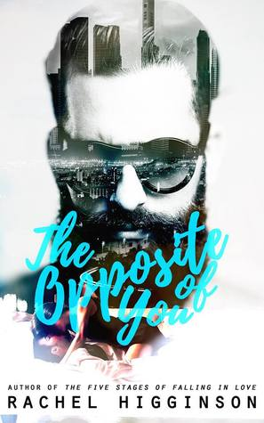 The Opposite of You by Rachel Higginson, book, writing, novel, fiction, Travelling Book Junkie, March new release