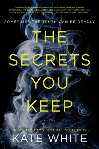 The Secrets You Keep by Kate White, novel, book, fiction, Travelling Book Junkie, writing, March new release