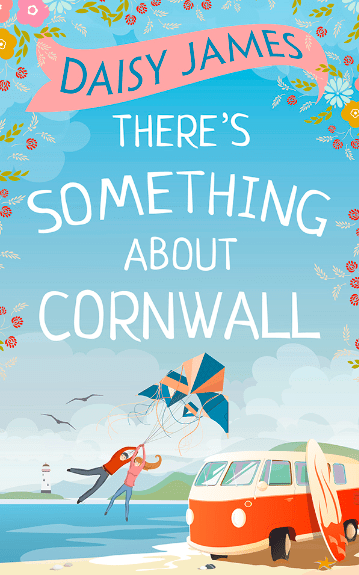 There's Something About Cornwall, Daisy James, Book, novel, fiction, writing, Travelling Book Junkie, March new release