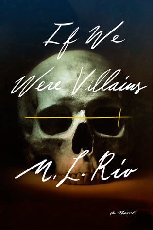 April new read, book, novel, If We Were Villians, M.L. Rio, Travelling Book Junkie