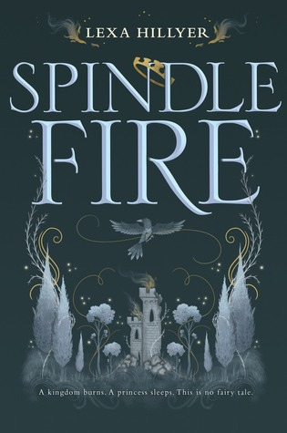 April new read, novel, book, Spindle Fire, Lexa Hillyer,Travelling Book Junkie