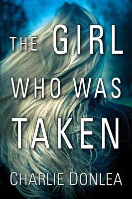 April new read, Book, novel, The Girl Who Was Taken, Charlie Donlea, Travelling Book Junkie