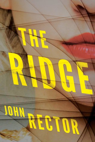 April new read, novel, book, The Ridge, John Rector, Travelling Book Junkie