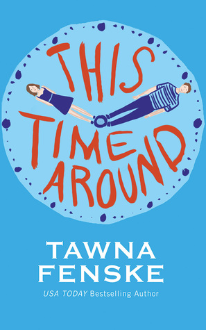 This Time Around, Tawna Fenske, April new read, book, novel, Travelling Book Junkie