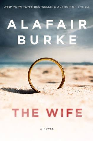 January 2018, The Wife, Alafair Burke, Novel, Book
