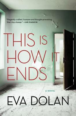 January 2018, Eva Dolan, This is How it ends