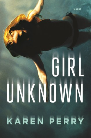 February book release, Girl Unknown, Karen Perry, Thriller, Crime
