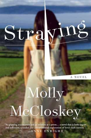 February Book release, Straying, Molly McCloskey