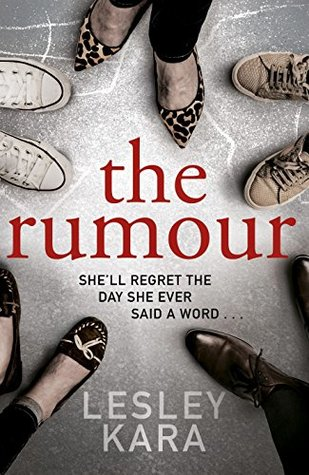The Rumour by Lesley Kara, published December 2018, is a gripping suspense thriller set in a fiction town in North Essex.