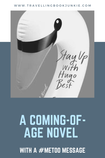 A full, honest review via #bookblogger @t_bookjunkie on Stay Up with Hugo Best penned by Erin Somers. A coming-of-age novel looking at difficult topics during the #MeToo age.