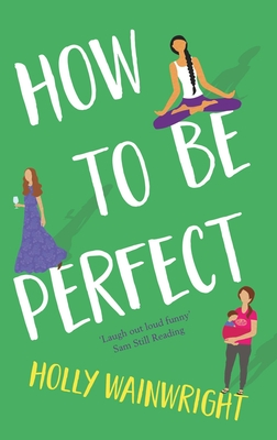 How to be Perfect by Holly Wainwright is a fictional book about the world of blogging.