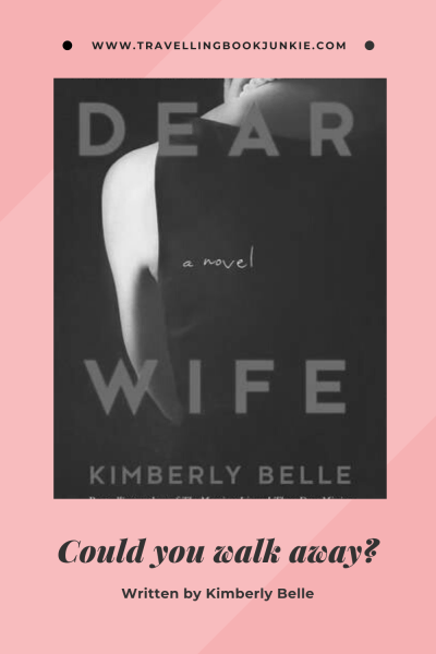 Dear Wife is a crime fiction novel filled with suspense written by Kimberly Belle. It is a novel about physical and mental abuse and one woman's drive to get away. Read the full review via @tbookjunkie