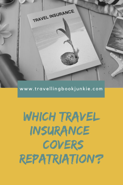 which travel insurance covers repatriation costs. Read this full article via @tbookjunkie for more information