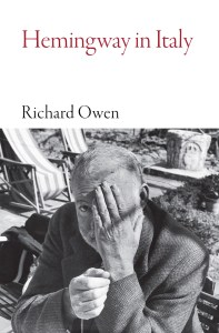 Hemingway in ITaly by Richard Owen published by Haus Publishing as part of the armchair traveller series