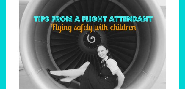 Tips from a Flight Attendant – Flying safely with children