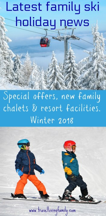 Latest family ski holiday news including special offers such as child places free, new family chalets that are opening this winter 2018 season and new resort facilities. Covers news in the French Alps, Canada, Andorra, Andorra and Switzerland. #familyski #skiholiday #familyskiingholiday
