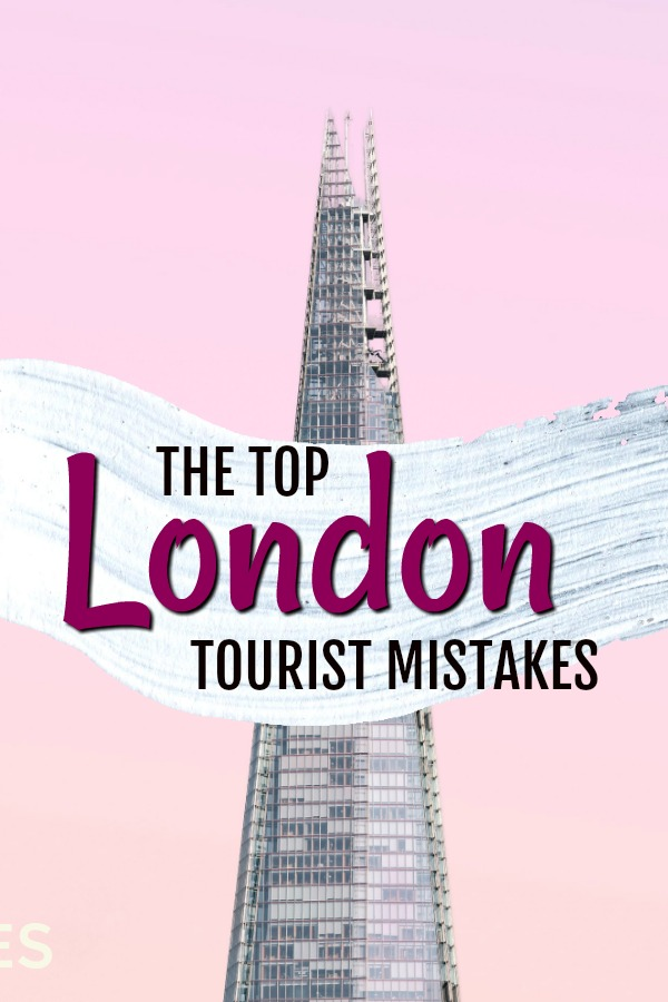 Top 15 Tourist Mistakes Visiting London