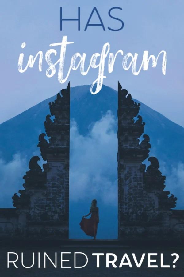 is Instagram ruining travel?