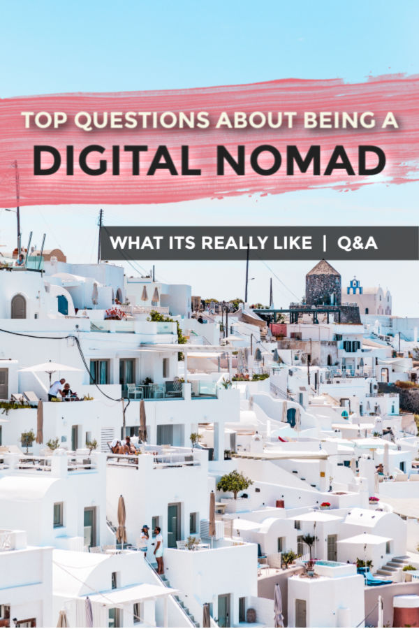 Top questions about being a digital nomad - What it's really like
