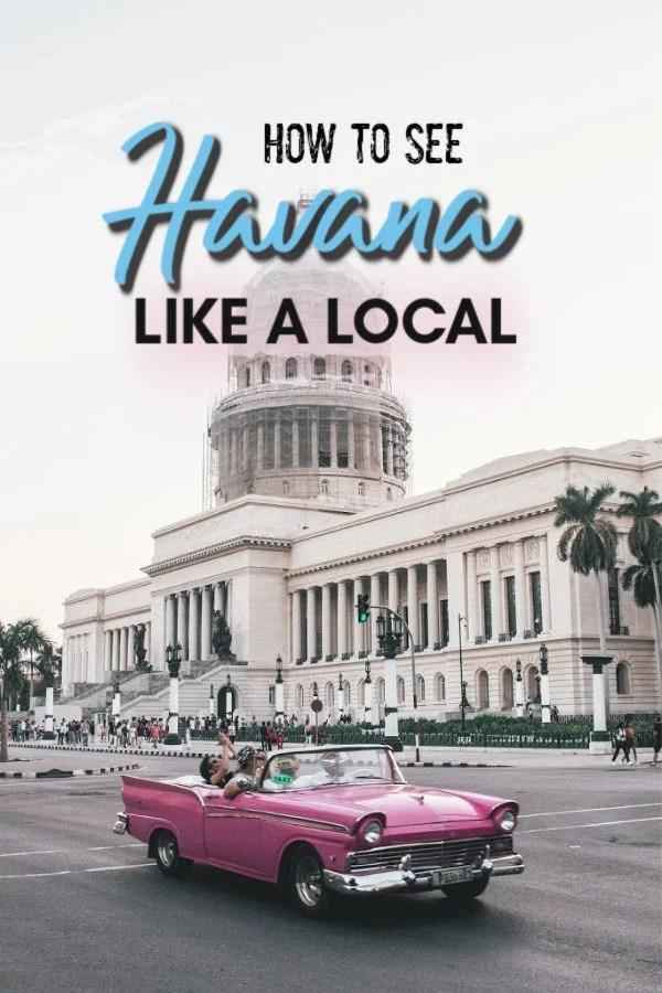 How to see Havana like a local - hidden gems and off the beaten path havana secrets