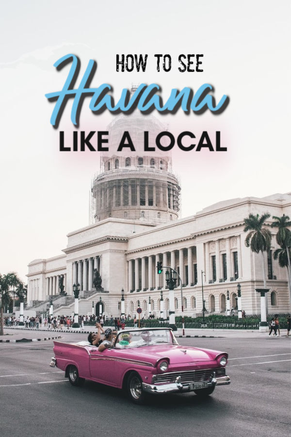 How to see Havana like a local - hidden gems and off the beaten path havana secrets