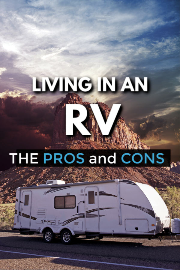 Living in an RV - the pros and the cons