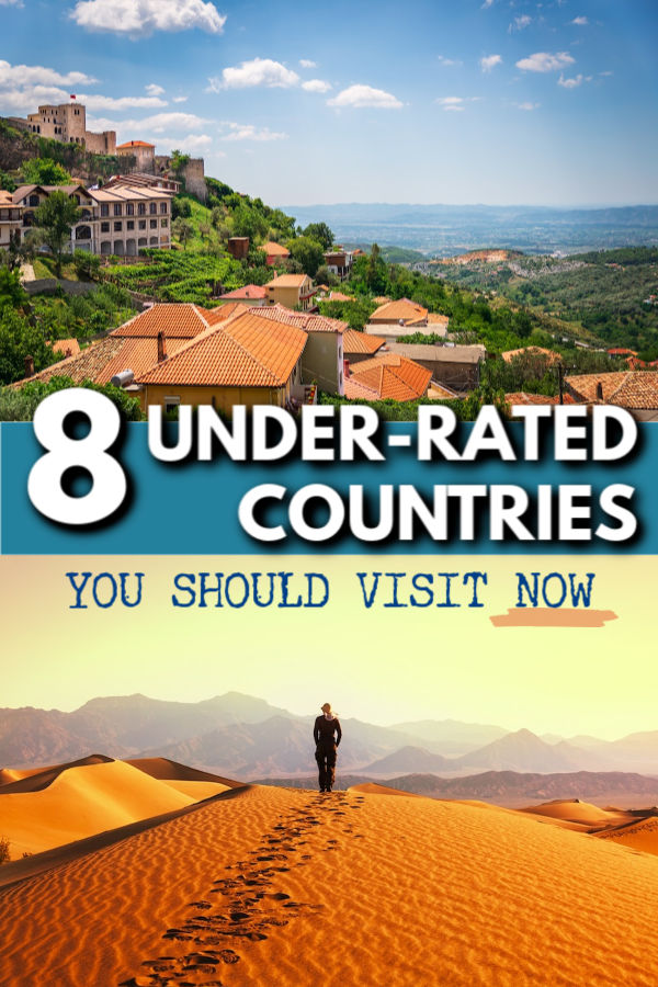 8 underrated countries you should visit NOW
