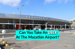 Can You Take An UBER At The Mazatlán Airport