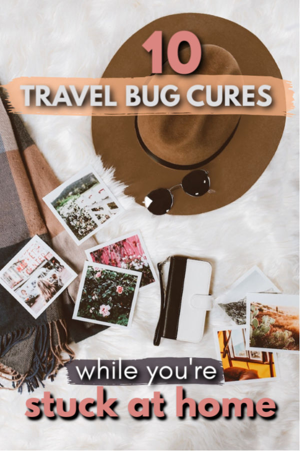 travel bug cures while stuck at home