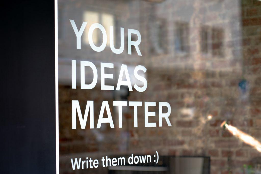 Your ideas matter sign