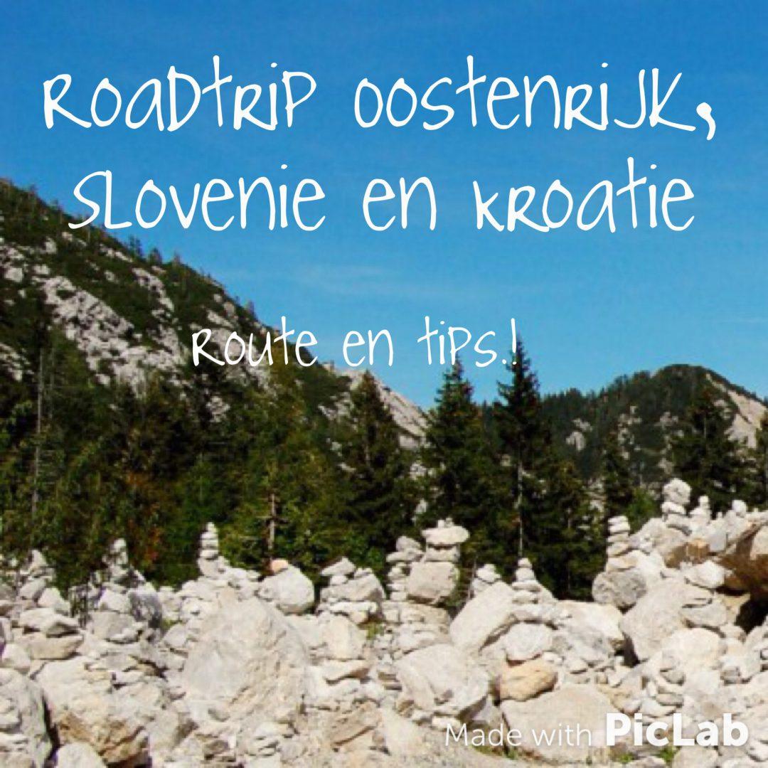 Roadtrip Oostenrijk Slovenie En Kroatie Route Tips